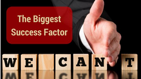 The BiggestSuccess Factor